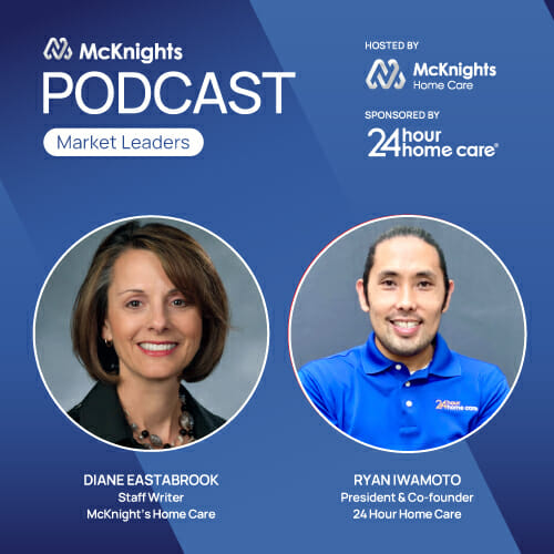 McKnight's Home Care Newsmakers Podcast with 24 Hour Home Care's Ryan Iwamoto, Sept. 23, 2021